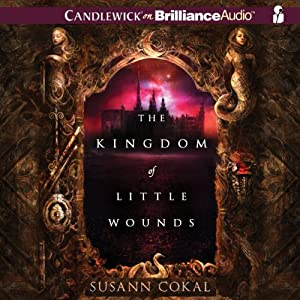 The Kingdom of Little Wounds Hörbuch