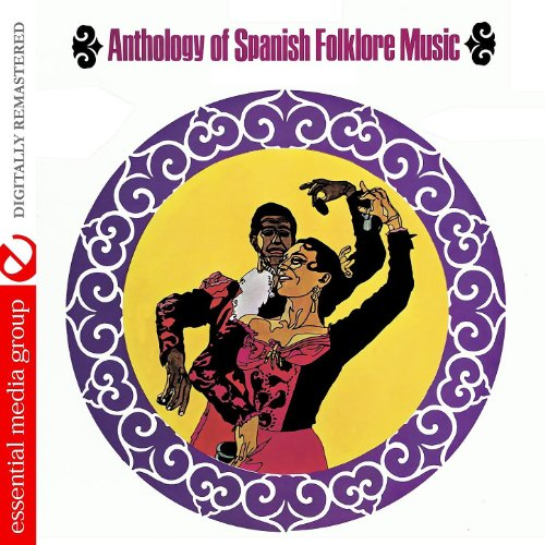 Anthology Of Spanish Folklore Music (Remastered) ()