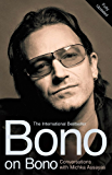 Bono on Bono: Conversations with Michka Assayas (English Edition)
