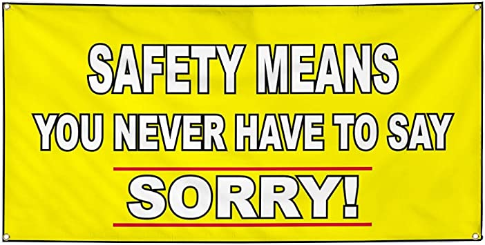 Set of 3 Vinyl Banner Sign Safety Means You Never Say Sorry Outdoor Marketing Advertising Yellow 4 Grommets 24inx60in Multiple Sizes Available