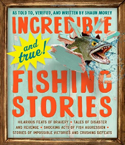 Incredible--and True!--Fishing Stories cover