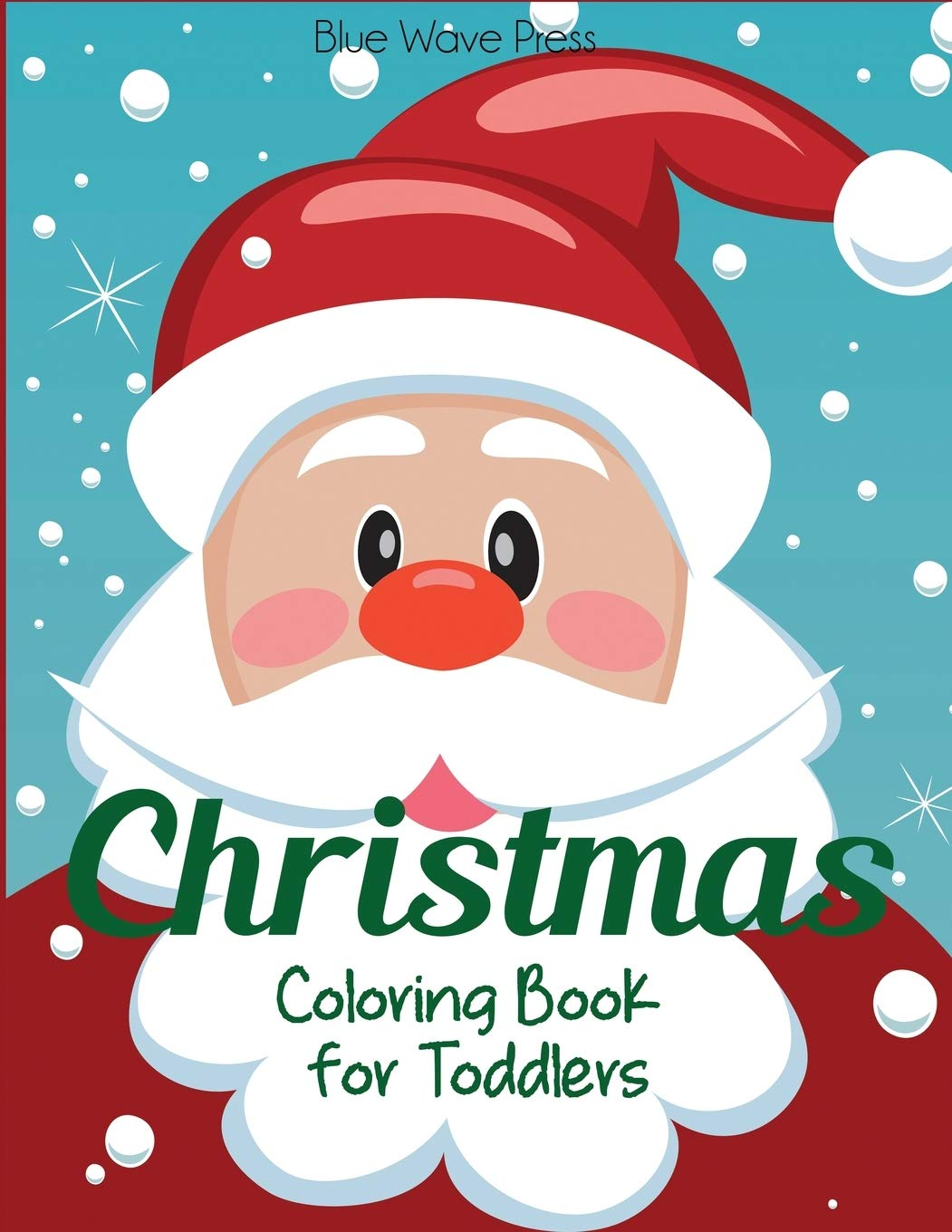 Image for Christmas Coloring Book for Toddlers: 50 Christmas Pages to Color Including Santa, Christmas Trees, Reindeer, Snowman