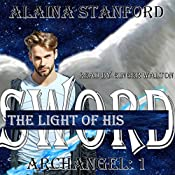 The Light of His Sword: Archangel Series, Book 1 | Alaina Stanford