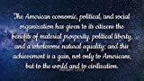 Herbert Croly - Famous Quotes Laminated POSTER PRINT 24x20 - The American economic, political, and social organization has given to its citizens the benefits of material prosperity, political liberty