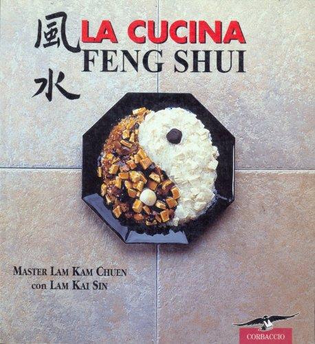 La cucina feng shui.: CHUEN Lam Kam - SIN Lam Kai -: Amazon.com: Books
