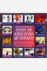 Encyclopedia Of Fantasy And Science Fiction Art Techniques: A Comprehensive A-z Directory Of Techniques, With An Inspirational Gallery Of Finished Works Hardcover