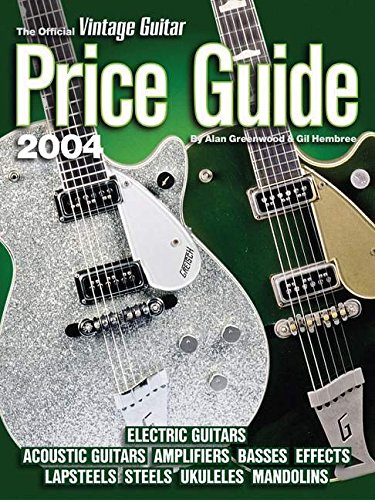 The Official Vintage Guitar  Magazine Price Guide, 2004 Edition: