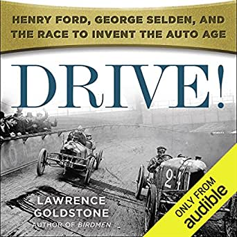 Amazon com: Drive!: Henry Ford, George Selden, and the Race