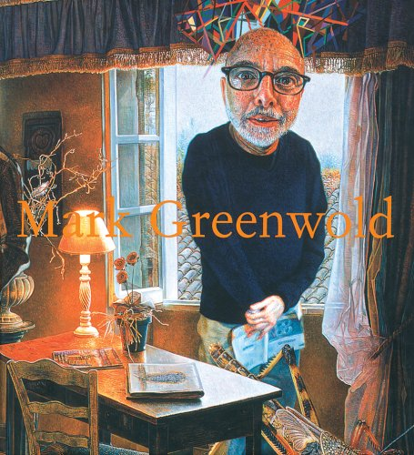 Mark Greenwold: A Moment of True Feeling: 1997-2007