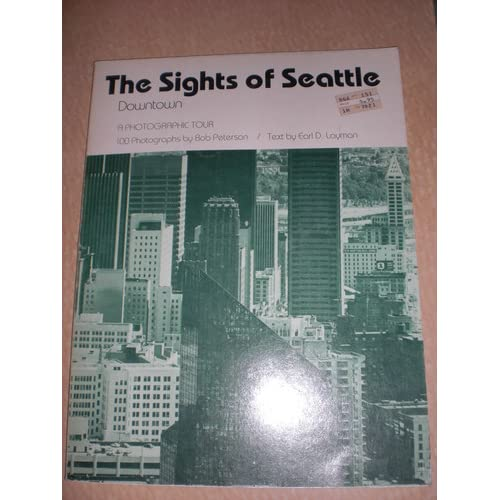 The sight of Seattle, downtown: A photographic tour Bob Peterson