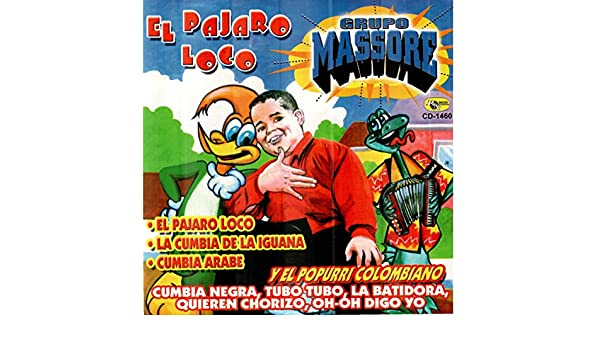 El Pajaro Loco (Bonus Track) by Grupo Massore on Amazon Music - Amazon.com