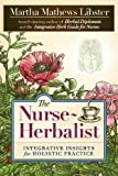 The Nurse-Herbalist: Integrative Insights for Holistic Practice