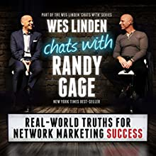 Real World Truths for Network Marketing Success: Wes Linden Chats with Randy Gage Audiobook by Wes Linden, Randy Gage Narrated by Wes Linden, Randy Gage