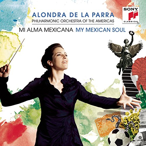 Mi Alma Mexicana (My Mexican Soul) by Sony Classical