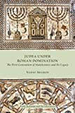 Judea under Roman Domination: The First Generation of Statelessness and Its Legacy (Early Judaism and Its Literature)