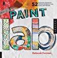 Paint Lab: 52 Exercises inspired by Artists, Materials, Time, Place, and Method (Lab Series)