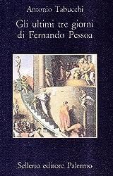 Gli ultimi tre giorni di Fernando Pessoa