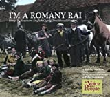 I'm A Romany Rai: Songs by Southern English Gypsy Traditional Singers