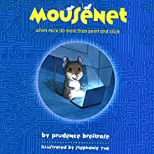 Mousenet: When Mice Do More than Point and Click Audiobook by Prudence Breitrose Narrated by Scott Aiello