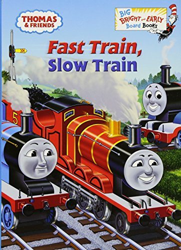 Fast Train, Slow Train (Thomas & Friends) (Big Bright & Early Board - Early Tank