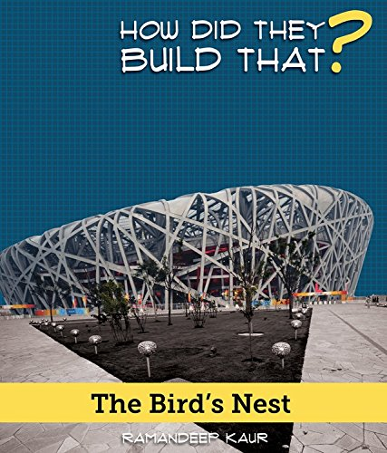 The Bird's Nest (How Did They Build That?) (Nest Beijing Bird)