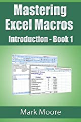 Mastering Excel Macros: Introduction (Book 1) Kindle Edition
