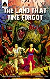 The Land That Time Forgot: The Graphic Novel (Campfire Graphic Novels)