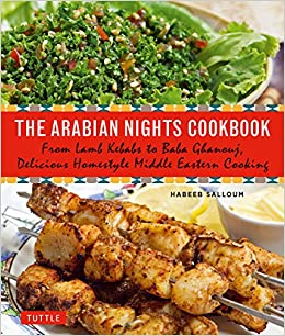 The arabian nights cookbook from lamb kebabs to baba ghanouj the arabian nights cookbook from lamb kebabs to baba ghanouj delicious homestyle middle eastern cooking habeeb salloum 9780804846455 amazon books forumfinder Images