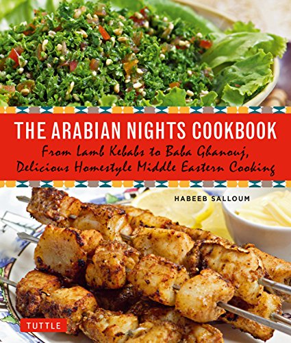 The Arabian Nights Cookbook: From Lamb Kebabs to Baba Ghanouj, Delicious Homestyle Middle Eastern Cooking - Lamb Kabobs