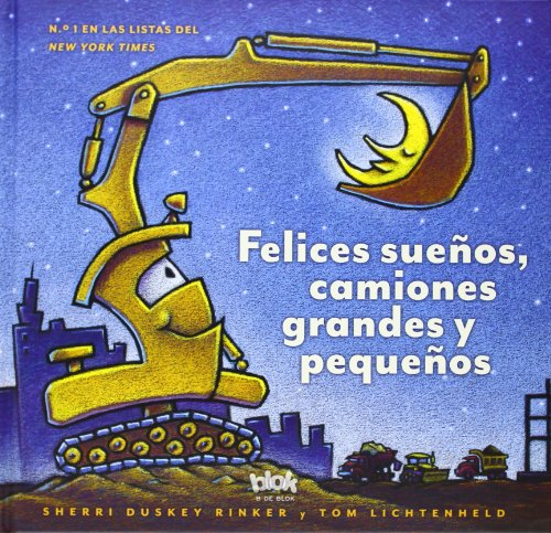 Felices sueños, camiones grandes y pequeños / Goodnight, Goodnight Construction Site (Spanish Edition)