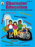 img - for Character Education, Grades K - 3: Ideas and Activities for the Classroom book / textbook / text book