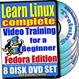 Learn Linux Complete for a Beginner Video Training and Four Certification Exams Bundle, Fedora Edition. 8-disc DVD Set, Ed.2011