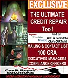 The BIG Secret to CREDIT REPAIR! Credit Reporting Agency Executive Contact List-INSIDE Information: Email/Phone/SMS