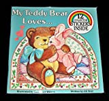 My Teddy Bear Loves . . ., Jill Wolf, 0899549594