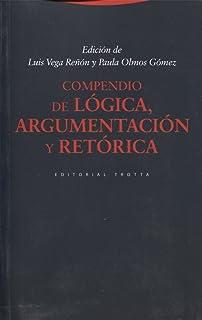Compendio de lógica, argumentación y retorica - 3ª edición