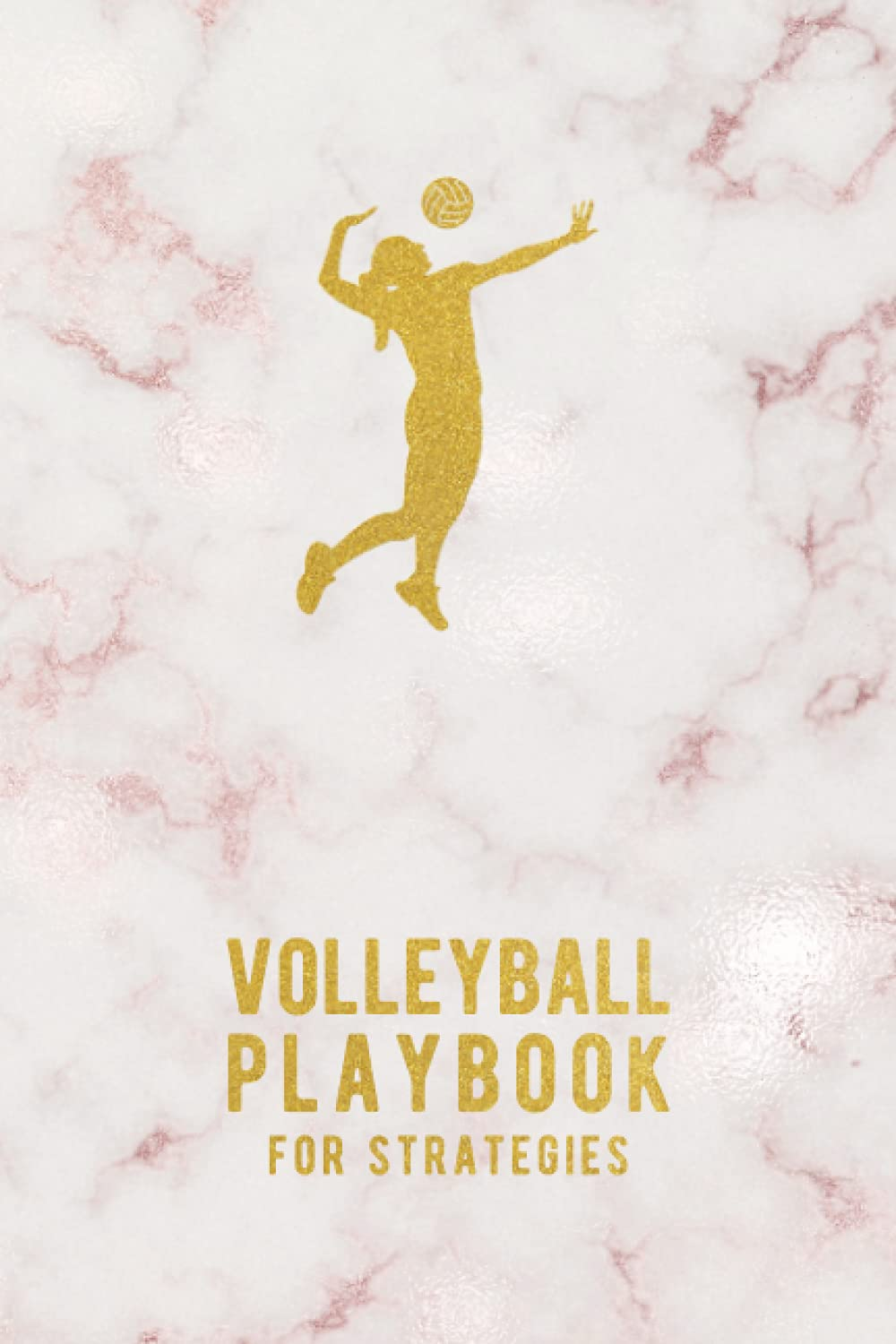 Volleyball Playbook For Strategies: Blank Game Fields Notebook To Plan Your Tactics
