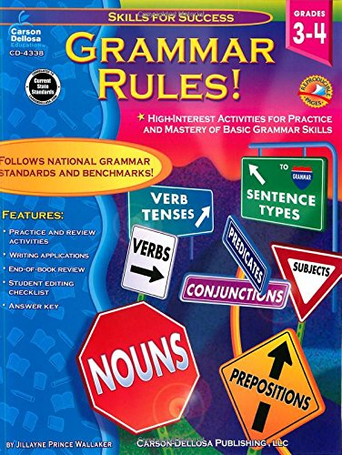 Grammar Rules!, Grades 3 - 4: High-Interest Activities for Practice and Mastery of Basic Grammar Skills (Skills for Success)