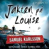 """""""Jakten på Louise (Louise Hård 4)"""" av Samuel Karlsson"""