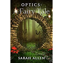 Optics: A Fairy Tale (Fairy Tale Physics Book 1)