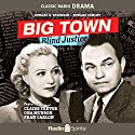 Big Town: Blind Justice Radio/TV Program by Jerry McGill Narrated by Edward G. Robinson, Ona Munson, Claire Trevor