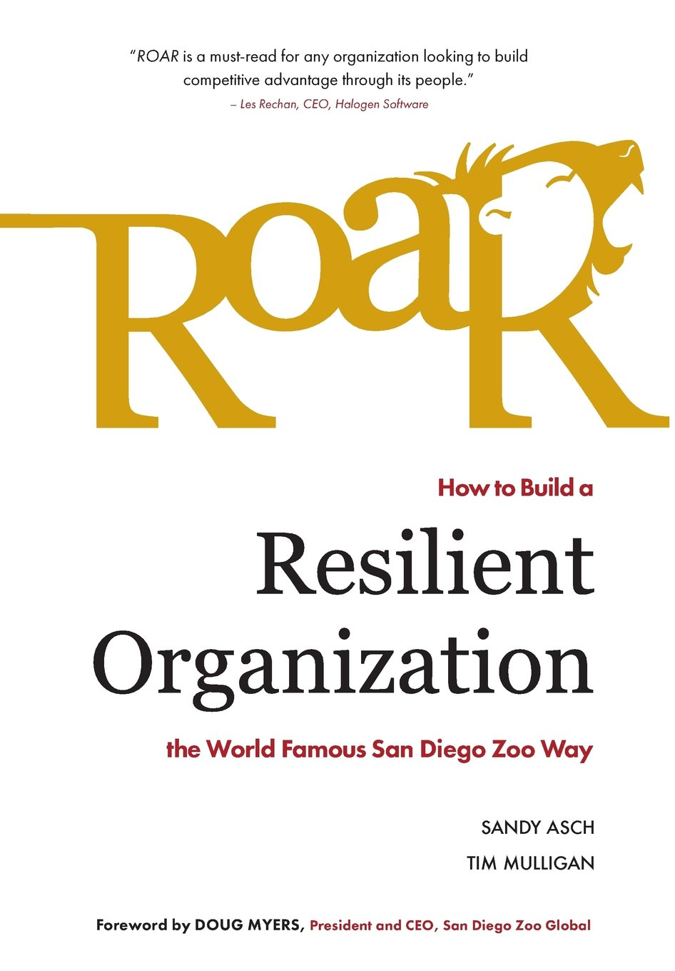 Roar: How to Build a Resilient Organization the World-Famous San Diego Zoo  Way: Sandy Asch, Tim Mulligan: 9780986158582: Amazon.com: Books