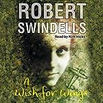 A Wish for Wings   Robert Swindells