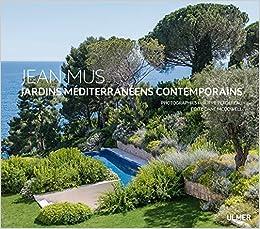 Jean Mus : Jardins méditerranéens contemporains: Amazon.de ...