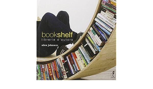 Bookshelf. libreria dautore: alex johnson: 9788867220908: amazon