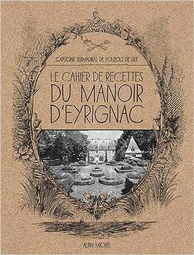 Lire Le cahier de recettes du manoir d'Eyrignac pdf, epub