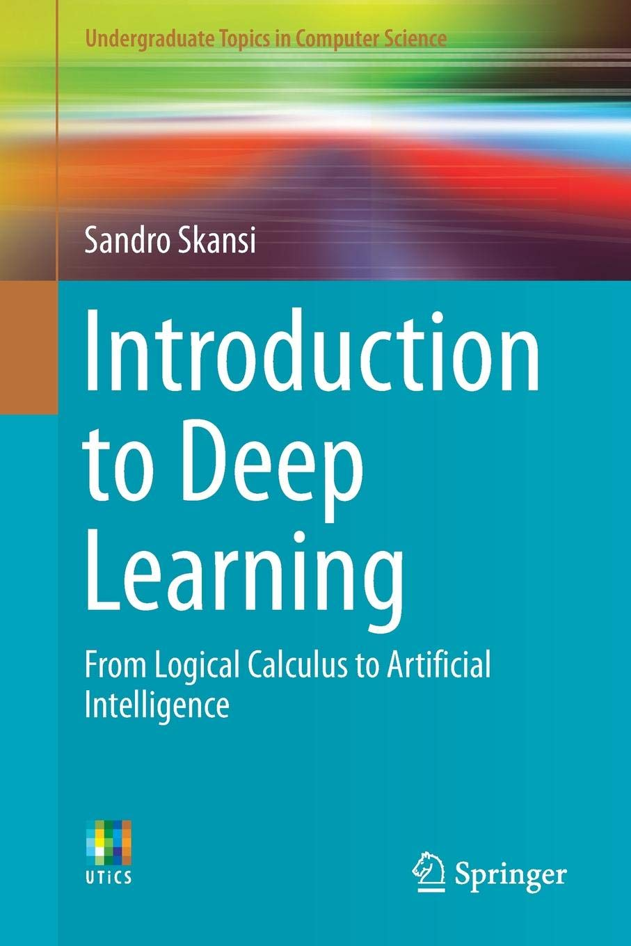 Introduction to Deep Learning: From Logical Calculus to