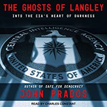The Ghosts of Langley: Into the CIA's Heart of Darkness Audiobook by John Prados Narrated by Charles Constant