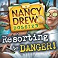 Nancy Drew Dossier: Resorting to Danger [Download]