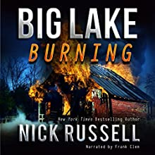 Big Lake Burning: Big Lake, Volume 6 Audiobook by Nick Russell Narrated by Frank Clem