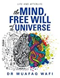 The Mind, Free Will, and the Universe